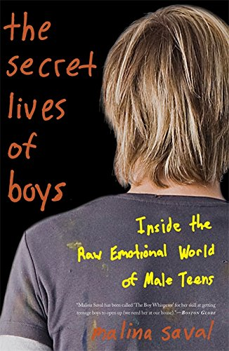 9780465020324: The Secret Lives of Boys: Inside the Raw Emotional World of Male Teens