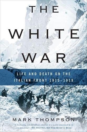 9780465020379: The White War: Life and Death on the Italian Front 1915-1919