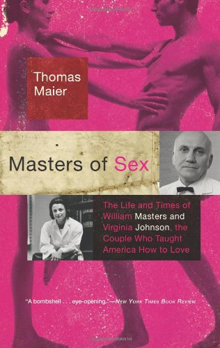 9780465020409: The Masters of Sex: The Life and Times of William Masters and Virginia Johnson, the Couple Who Taught America How to Love
