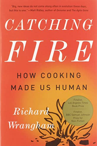 9780465020416: Catching Fire: How Cooking Made Us Human