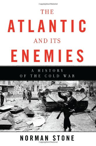9780465020430: The Atlantic and Its Enemies: A History of the Cold War