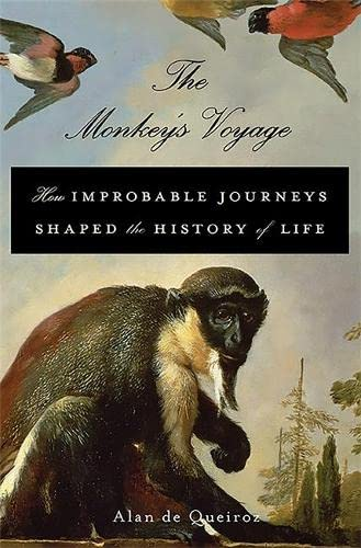 9780465020515: The Monkey's Voyage: How Improbable Journeys Shaped the History of Life