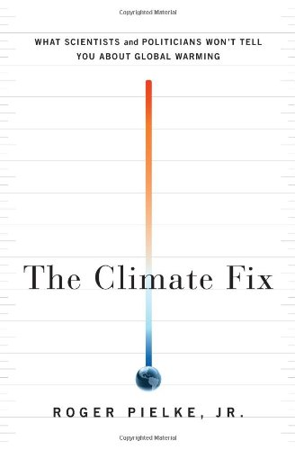 9780465020522: The Climate Fix: What Scientists and Politicians Won't Tell You About Global Warming