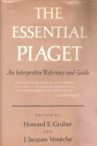 The Essential Piaget: Howard E. Gruber, J. Jacques Voneche Jea