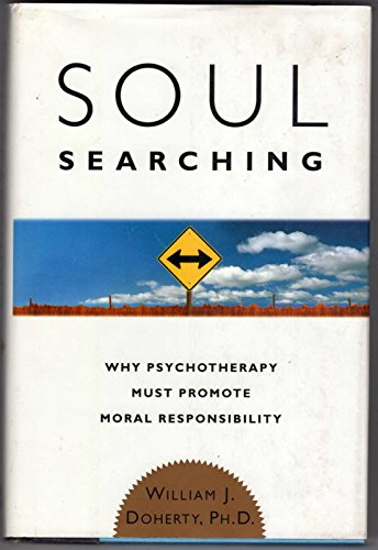 9780465020683: Soul Searching: Why Psychotherapy Must Promote Moral Responsibility