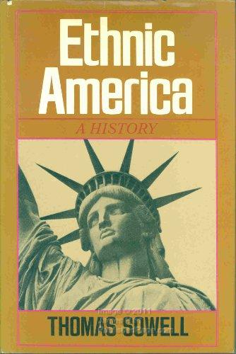 9780465020744: Ethnic America: A History