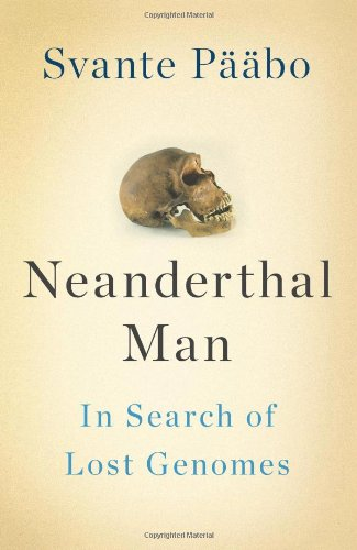9780465020836: Neanderthal Man: In Search of Lost Genomes