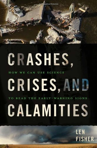 9780465021024: Crashes, Crises, and Calamities: How We Can Use Science to Read the Early-Warning Signs