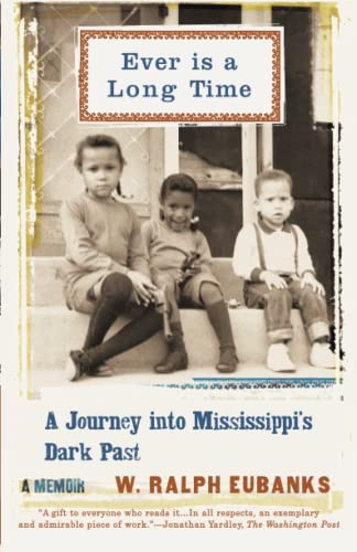 9780465021055: Ever Is a Long Time: A Journey into Mississippi's Dark Past a Memoir