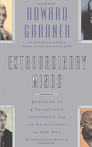 9780465021253: Extraordinary Minds: Portraits of 4 Exceptional Individuals and an Examination of Our Own Extraordinariness