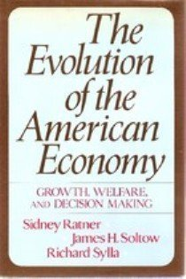 Evolution of the American Economy: Growth, Welfare, and Decision Making: Ratner, Sidney