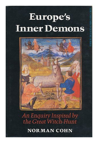 Europe's inner demons: An enquiry inspired by the great witch-hunt (Columbus Centre series): ...
