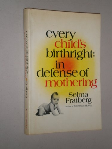 9780465021321: Every Child's Birthright: In Defense of Mothering