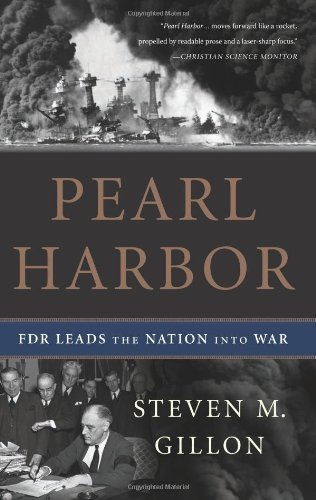 Pearl Harbor: FDR Leads the Nation Into: Gillon, Steven M.