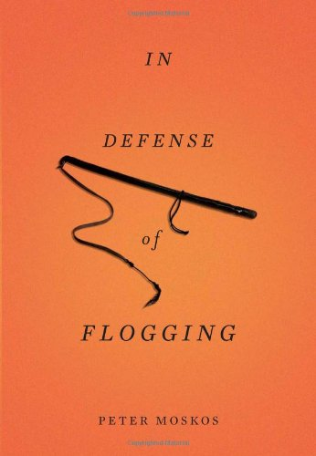 9780465021482: In Defense of Flogging