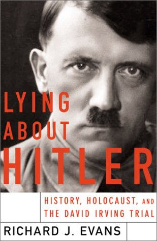 9780465021529: Lying about Hitler: History, Holocaust and the David Irving Trial