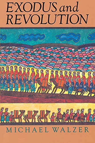 Exodus & Revolution: Michael Walzer