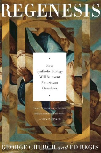 9780465021758: Regenesis: How Synthetic Biology Will Reinvent Nature and Ourselves