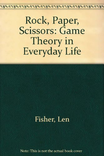 9780465021895: Rock, Paper, Scissors, UNF edition: Game Theory in Everyday Life