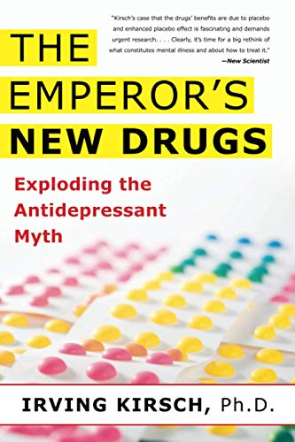 9780465022007: The Emperor's New Drugs: Exploding the Antidepressant Myth