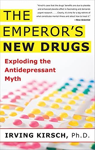9780465022007: The Emperor's New Drugs: Exploding the Antidepressant Myth