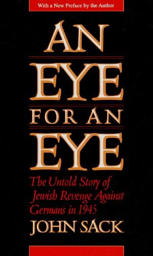 9780465022151: An Eye for an Eye: The Untold Story of Jewish Revenge Against Germans in 1945