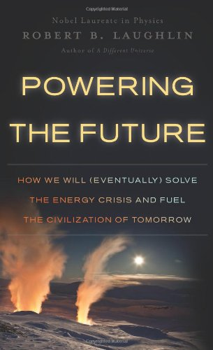 9780465022199: Powering the Future: How We Will (Eventually) Solve the Energy Crisis and Fuel the Civilization of Tomorrow