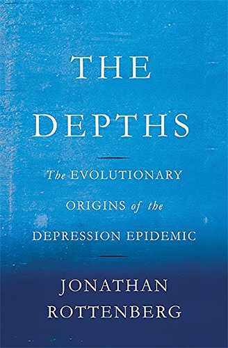 9780465022212: The Depths: The Evolutionary Origins of the Depression Epidemic