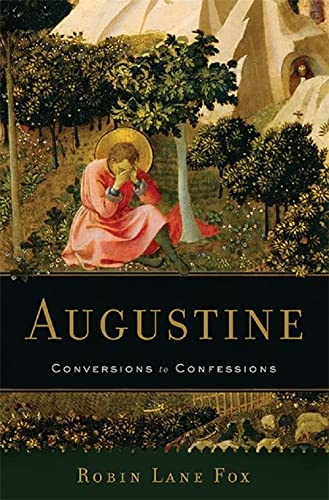 Augustine: Conversions to Confessions: FOX, ROBIN LANE