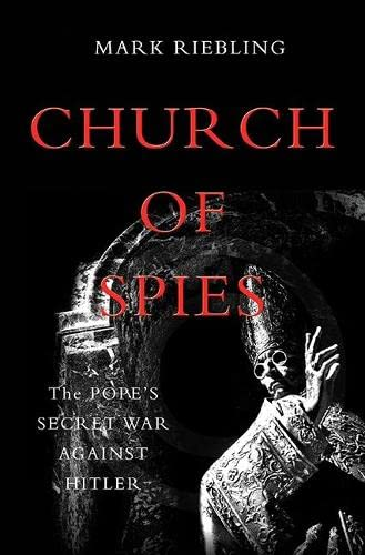9780465022298: Church of Spies: The Pope's Secret War Against Hitler