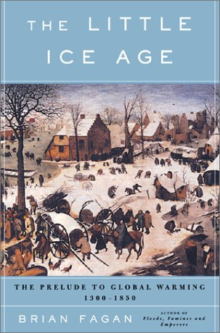 The Little Ice Age: How Climate Made History 1300-1850 (Signed)