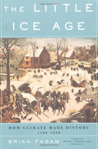 9780465022724: The Little Ice Age: How Climate Made History 1300-1850
