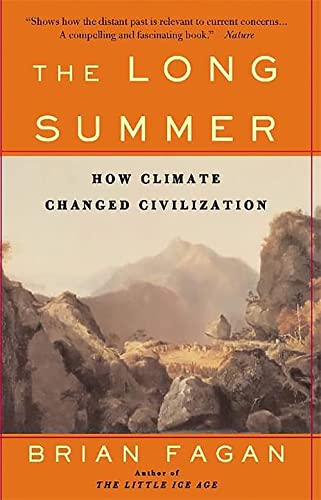 9780465022823: The Long Summer: How Climate Changed Civilization