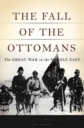 9780465023073: The Fall of the Ottomans: The Great War in the Middle East