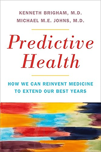 9780465023127: Predictive Health: How We Can Reinvent Medicine to Extend Our Best Years