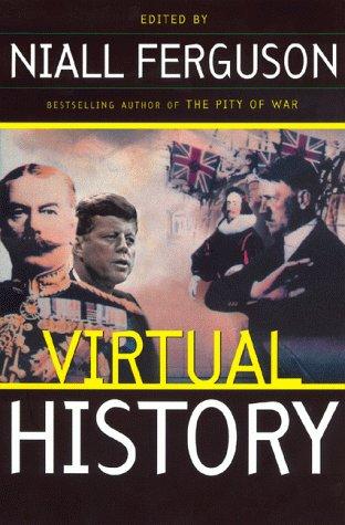 Virtual History: Alternatives And Counterfactuals (0465023223) by Niall Ferguson