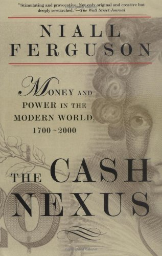 9780465023264: The Cash Nexus: Money and Power in the Modern World, 1700-2000