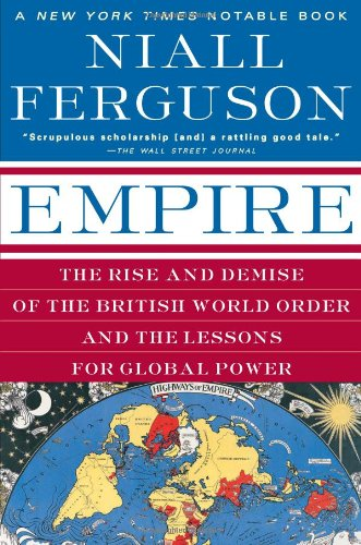 9780465023295: Empire: The Rise and Demise of the British World Order and the Lessons for Global Power