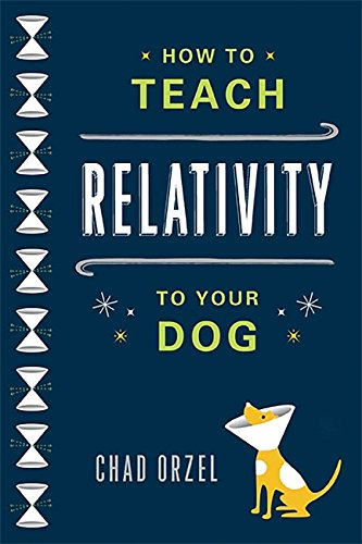 9780465023318: How to Teach Relativity to Your Dog