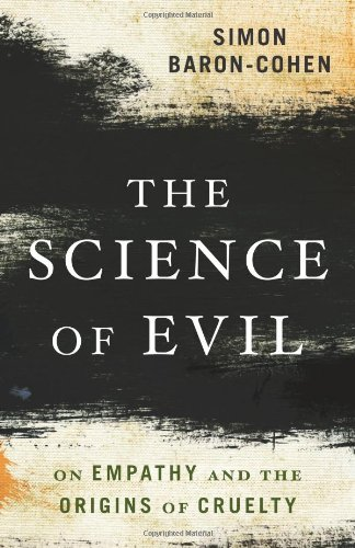 9780465023530: The Science of Evil: On Empathy and the Origins of Cruelty