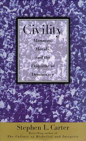 9780465023844: Civility: Manners, Morals, And The Etiquette Of Democracy