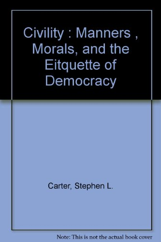 9780465023851: Civility : Manners , Morals, and the Eitquette of Democracy