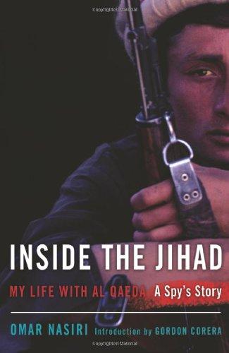 Inside the Jihad : My Life with Al Qaeda: A Spy's Story: Nasiri, Omar
