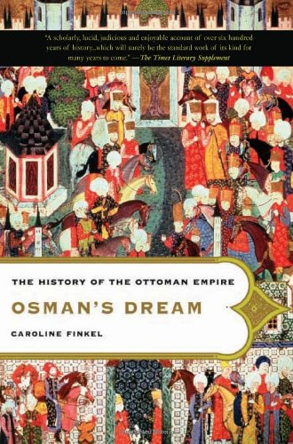 9780465023974: Osman's Dream: The History of the Ottoman Empire