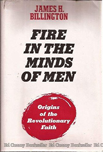 9780465024056: Fire in the Minds of Men: Origins of the Revolutionary Faith