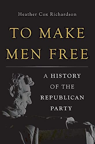9780465024315: To Make Men Free: A History of the Republican Party