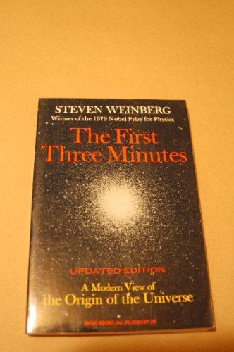 9780465024360: The First Three Minutes: A Modern View of the Origin of the Universe