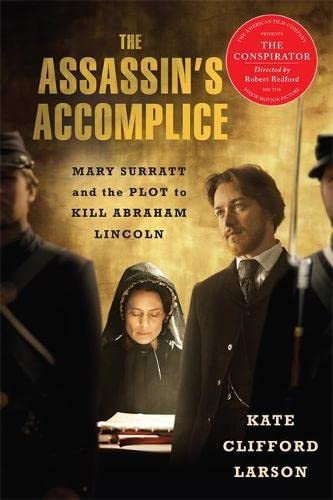 9780465024414: The Assassin's Accomplice, movie tie-in: Mary Surratt and the Plot to Kill Abraham Lincoln
