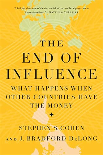 9780465024544: The End of Influence: What Happens When Other Countries Have the Money