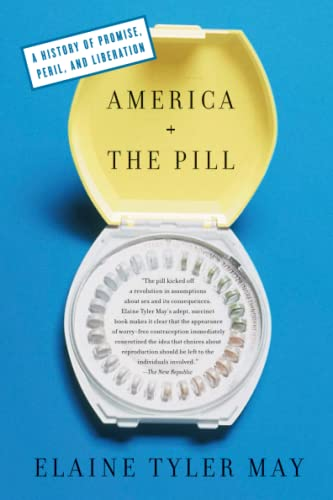 9780465024599: America and the Pill: A History of Promise, Peril, and Liberation